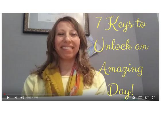 7 Keys to Unlock an Amazing Day! Snapshot